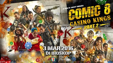 film bioskop terbaru comic 8 comic 8 casino kings part 2 2016 download film terbaru 21