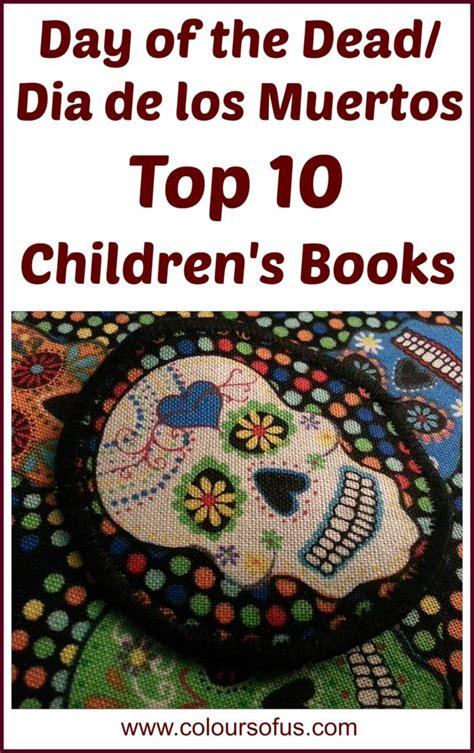 Day Of The Dead Books Dia De Los Muertos Publications   top 10 day of the dead d 237 a de los muertos children s books