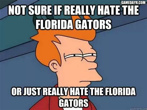 Florida Gator Memes - hate florida gators haters gonna hate and so am i