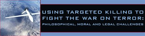 Using Targeted Killing To Fight The War On Terror