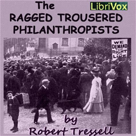the ragged trousered philanthropists listen to ragged trousered philanthropists by robert tressell at audiobooks com