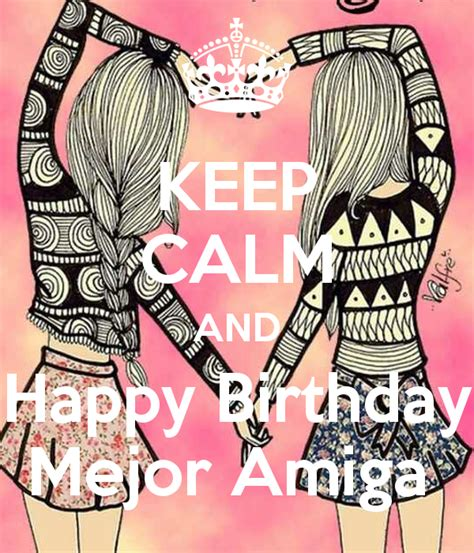 imagenes de keep calm and mejores amigas keep calm and happy birthday mejor amiga poster malvis