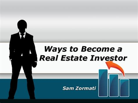 how do i become a realtor sam zormati ways to become a real estate investor