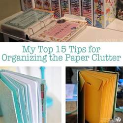 organizing clutter organizing paper clutter top 15 tips for organizing the paper clutter