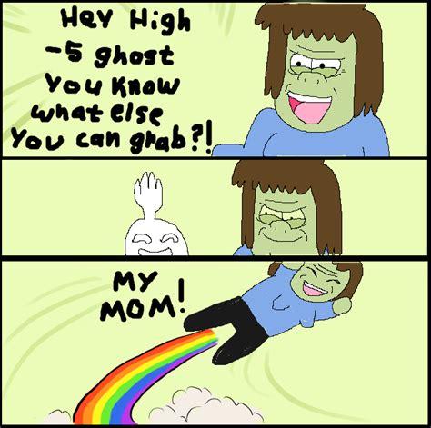 My Mom Meme - my mom meme by moondust01 on deviantart