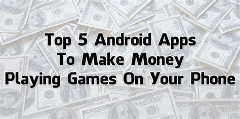 apps  earn money  playing games  android
