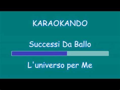 ballo ballo testo karaoke successi da ballo l universo per me