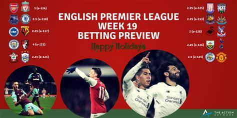epl week 19 premier league week 19 betting preview relegation battles