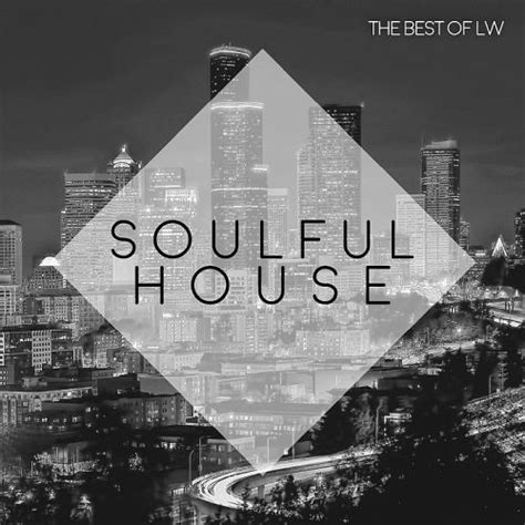 best italian house music best of lw soulful house ii mp3 buy full tracklist