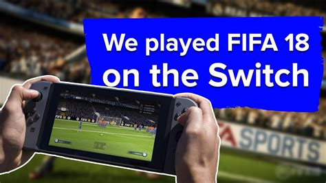 Kaset Switch Fifa 18 fifa 18 nintendo switch gameplay how does it compare