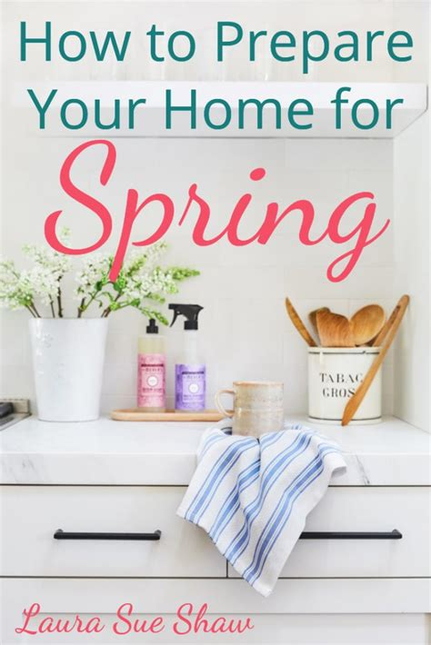 get your home ready for spring how to get your home ready for spring laura sue shaw