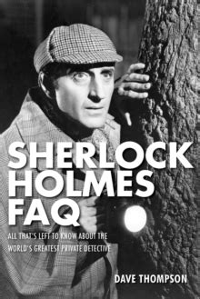 Sherlock Holmes FAQ : All That's Left to Know About the