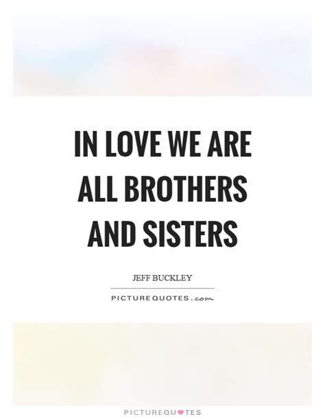 we are in love brothers and sister quotes sayings brothers and sister