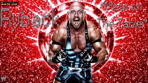 theme song ryback 2013 ryback wwe theme song quot meat on the table