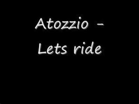 atozzio w lyrics atozzio let it ride w lyrics