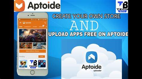 aptoide upload app how to upload apps in aptoide youtube