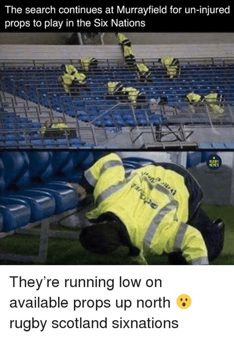 The Search Continues by The Search Continues At Murrayfield For Un Injured Props