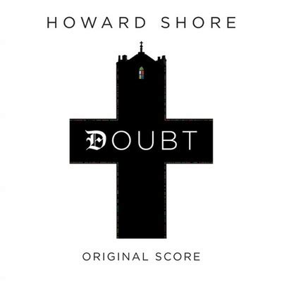 themes in the film doubt doubt soundtrack by howard shore