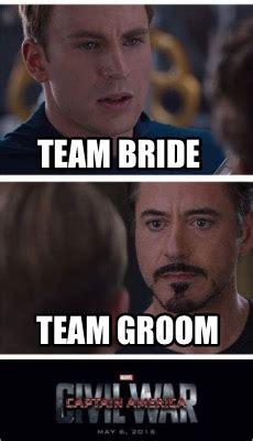 Bride To Be Meme - meme creator team bride team groom meme generator at