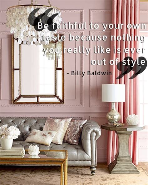 10 interior design quotes to get you out of that style rut 10 unforgettable interior design quotes