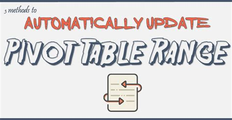 how to update pivot table the top 3 methods to automatically update pivot table