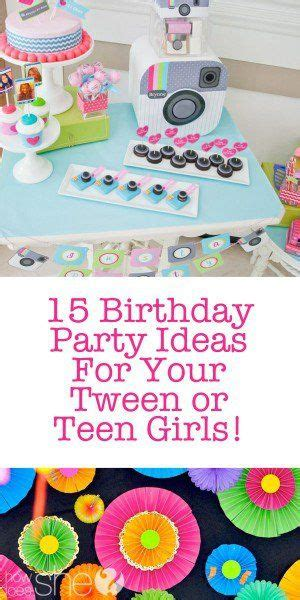 themes for teenage girl parties 15 teen birthday party ideas for teen girls pandora