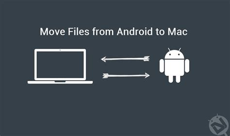 how to transfer pictures from android to mac how to move files from android to mac droidviews