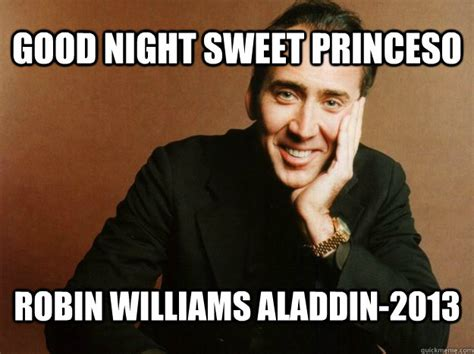 Robin Williams Meme - good night sweet princeso robin williams aladdin 2013