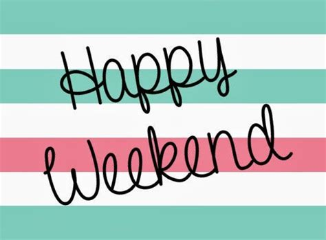 Weekend Links Egotastic 9 by Happy Weekend Links To Weekend Quotes Work Quotes