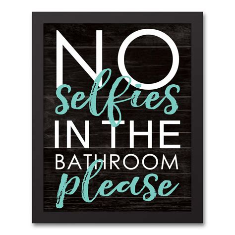 selfies in the bathroom designs direct 14 in x 11 in quot no selfies in the bathroom quot printed framed canvas wall