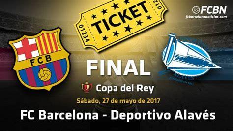entradas copa entradas copa 2016 2017 fc barcelona noticias