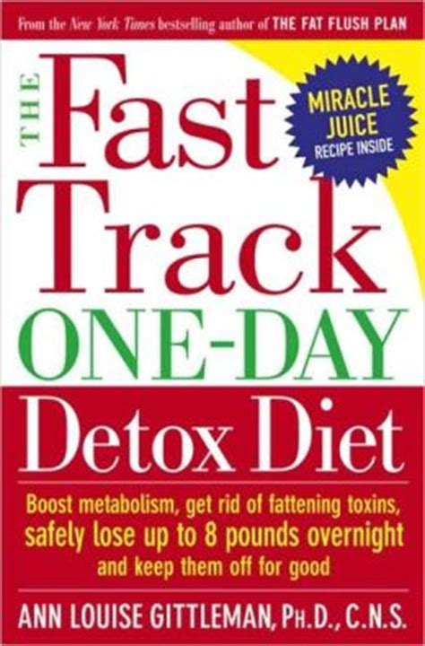 Fast Track One Day Detox Diet fast track one day detox diet by louise gittleman