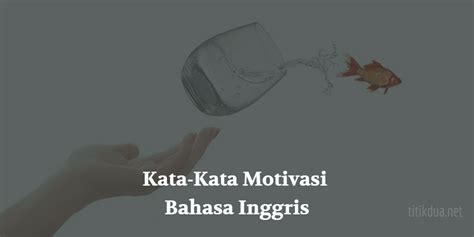 kata kata motivasi bahasa inggris singkat  artinya