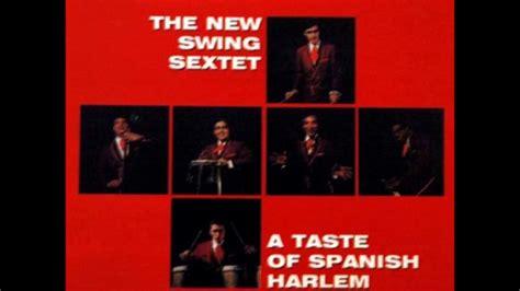 the new swing sextet yo te quiero cielo the new swing sextet youtube
