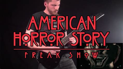 theme song american horror story american horror story freak show theme metalized