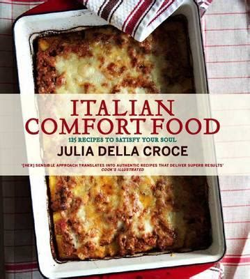 cooking italian comfort food italian comfort food book 1 available editions alibris