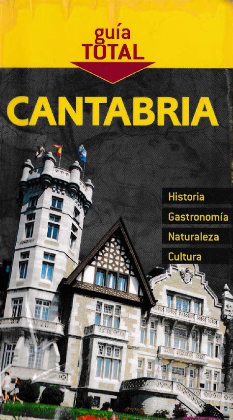 cantabria guia total 8497769740 cantabria guia total by tristan galarde issuu