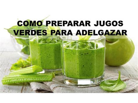 Como Hacer Un Jugo Verde Detox by Jugo Verde Para Adelgazar Receta De Jugo Verde