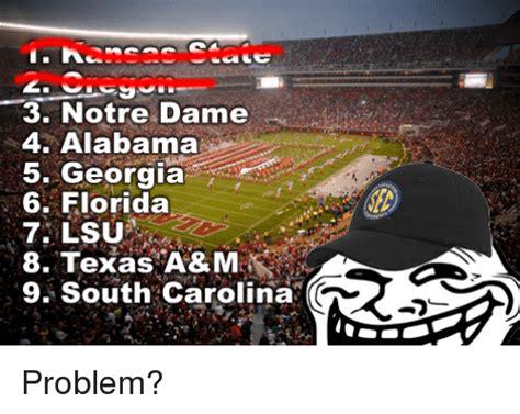 Notre Dame Football Memes - 3 notre dame 4 alabama 5 georgia 6 florida 7 lsu 8 texas a