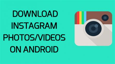 download theme instagram android how to download instagram photos and videos on android