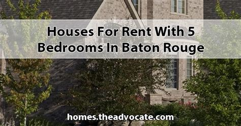 3 bedroom houses for rent in baton rouge houses for rent with 5 bedrooms in baton rouge