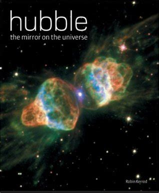 hubble the mirror on the universe by robin kerrod