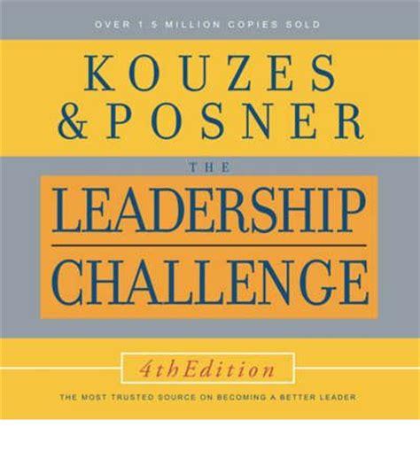 kouzes posner the leadership challenge the leadership challenge m kouzes 9781596591226