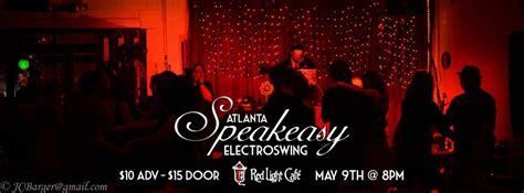 speakeasy electro swing speakeasy electro swing atlanta red light caf 233 atlanta ga