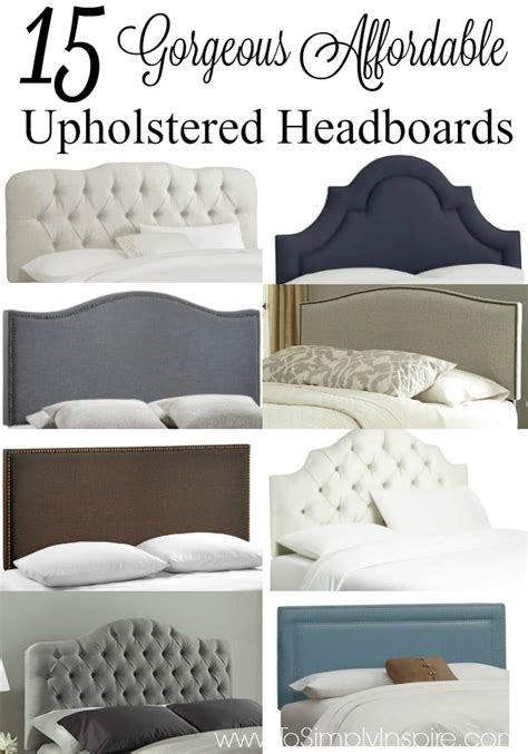 affordable upholstered headboards 15 gorgeous affordable upholstered headboards under 300