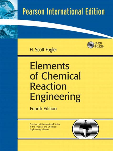 Chemical Reaction Engineering pearson education elements of chemical reaction engineering