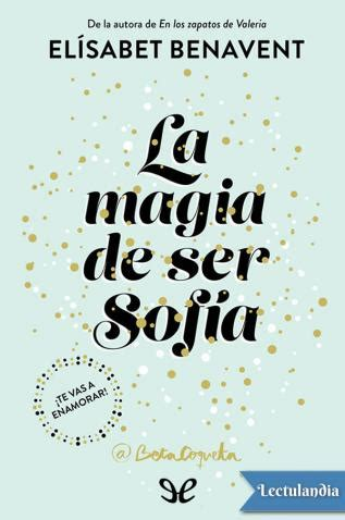 la magia de ser 8491291180 la magia de ser sof 237 a elisabet benavent descargar epub y pdf gratis lectulandia