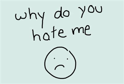 Why Do You Hate Me Meme - why do you hate me