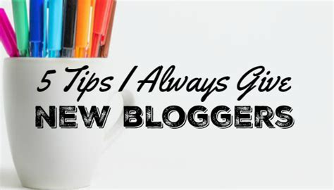My Best Blogging Tips For Brand New