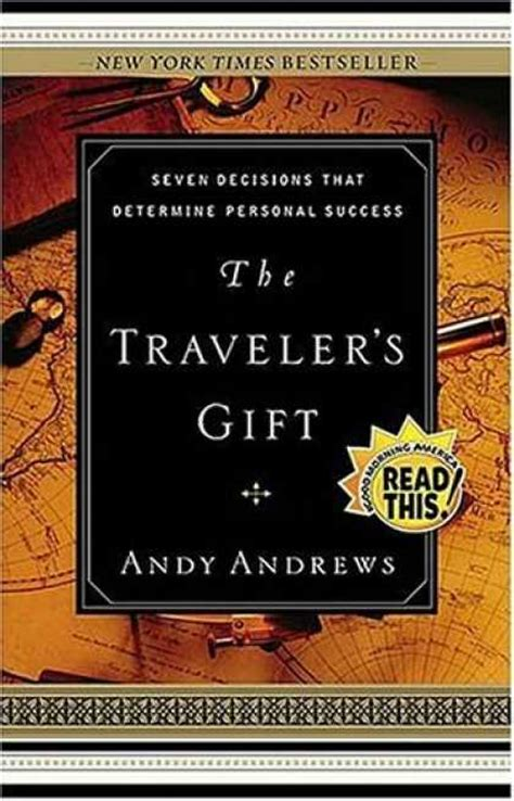 the travelers gift that s a novel idea the traveler s gift by andy andrews